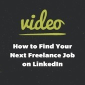 How to Find Your Next Freelance Job on LinkedIn – Screencast | Multi Media Biz | Scoop.it