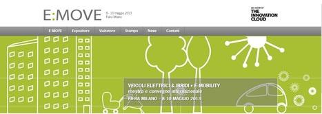 eMotioNet vi invita ad E:MOVE - Fiera Milano 8-10 maggio 2013 | Comune di Milano | Scoop.it