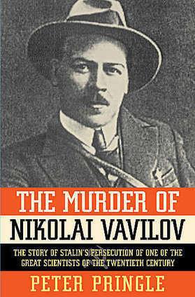 The Murder of Nikolai Vavilov - PETER PRINGLE | plant cell genetics | Scoop.it