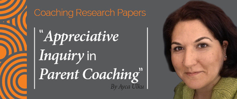 Research Paper: Applying Appreciative Inquiry In Parent Coaching | Art of Hosting | Scoop.it