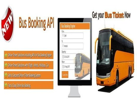 Bus API Integration - Going For It Becomes A Must For All Those Who Want To Cash In Growth! | Online Travel Portal Development & Solution for White Label in India | Scoop.it