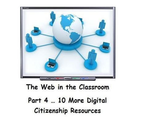 10 More Digital Citizenship Resources: The Web in the Classroom…Part 4 | Technology to Teach | Scoop.it