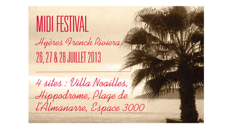 MIDI FESTIVAL – PASS EARLY BIRD 26-28 Juillet 2013 | France Festivals | Scoop.it