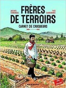 """BD """"Frères de terroirs"""" d'Yves Camdeborde et Jacques Ferrandez - Editions Rue de Sèvres   Romans régionaux BD Polars Histoire   Scoop.it"""