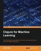 Clojure for Machine Learning - PDF Free Download - Fox eBook | Analytics Related | Scoop.it