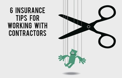 6 Insurance Tips for Working with Contractors | Insurance Tips and Insights | Scoop.it