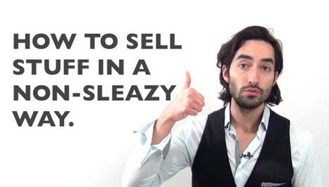 How To Avoid Sounding Sleazy And Make Sales With Confidence | Living with passion | Scoop.it