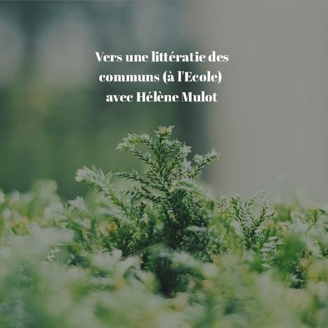 Vers une littératie des communs (à l'Ecole) avec Hélène Mulot | Innovation et éducation aux médias numériques | Scoop.it