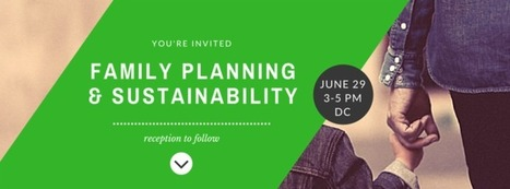 It's today! Family planning and sustainability event (June 29, 3-5 PM) | Sustain Our Earth | Scoop.it