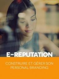 E-Reputation - Connectez vos talents | Présence numérique... e-réputation | Scoop.it