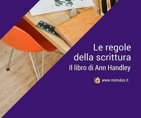 Le nuove regole della scrittura di Ann Handley | Digital Friday by Mimulus | Scoop.it