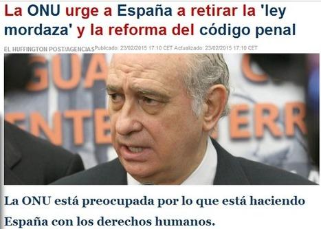 La ONU urge a España a retirar la 'Ley Mordaza' y la Reforma del Código Penal | @CNA_ALTERNEWS | La R-Evolución de ARMAK | Scoop.it