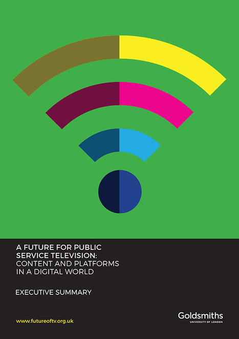 A Future for Public Service Television: Content and Platforms in a Digital World - A Future for Public Service Television: | New Media and Web Video | Scoop.it