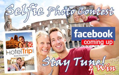 Traveler Selfie Photo Contest on HotelTrip Facebook!   News Update   Scoop.it
