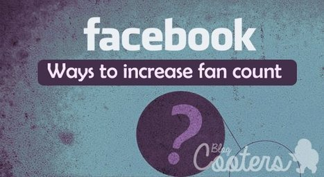 Facebook Pages: Strategies To Increase Fan Count - Blog Cooters | Social Media Marketing Strategies | Scoop.it