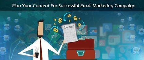 Plan Your Content For Successful Email Marketing Campaign | best email marketing Tips | Scoop.it