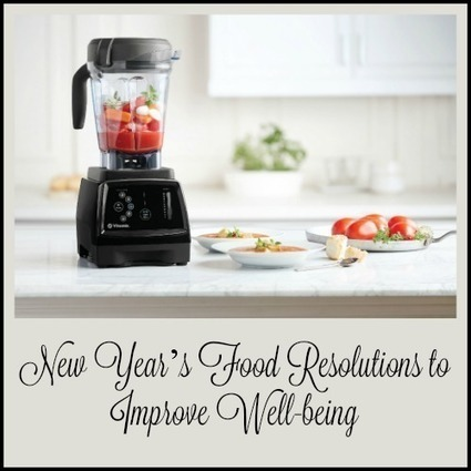 New Year's Food Resolutions to Improve Well-being | Homemaking | Scoop.it