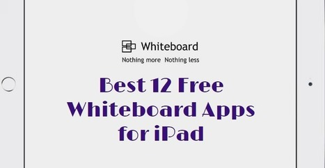12 Free Interactive Whiteboard Apps for iPad | iPads in High School | Scoop.it