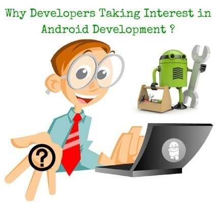 Why Developers Taking Interest in Android Development ? | Android Development | Scoop.it