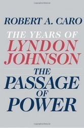 The Passage of Power: The Years of Lyndon Johnson « Writers Lobby | Best Books of 2012 | Scoop.it