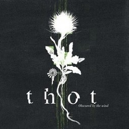 Thot - 'Obscured By The Wind' Album Review   Sonic Abuse   Obscured by the Wind - Press and Reviews   Scoop.it