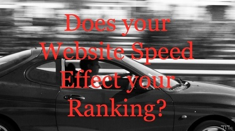 Does Website Speed Effect your Ranking? | Personal Branding and Professional networks | Scoop.it