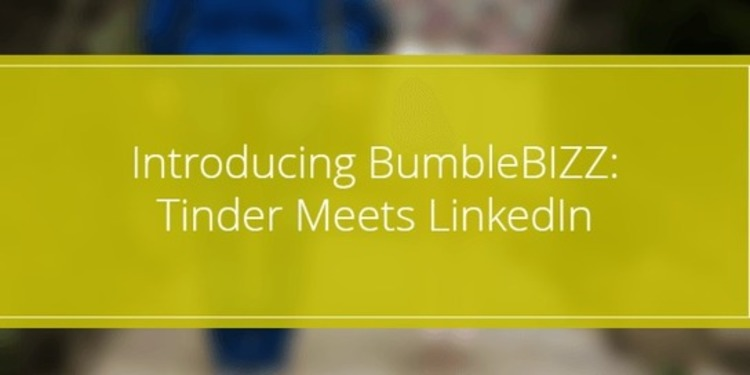 Introducing BumbleBIZZ: Tinder Meets LinkedIn - Social Media Explorer | The MarTech Digest | Scoop.it