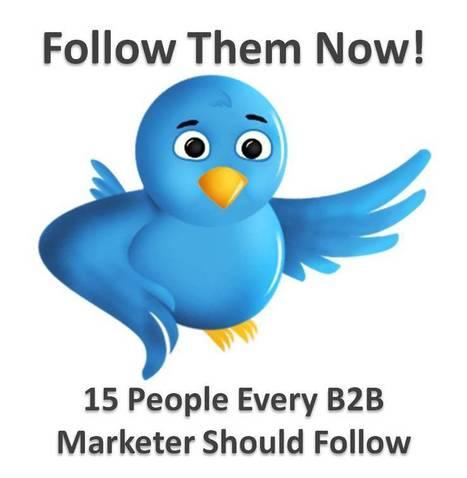15 People Every B2B Marketer Should Follow On Twitter | B2B Sales | Scoop.it