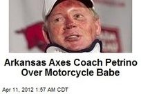 Arkansas Axes Coach Petrino Over Motorcycle Babe | MORONS MAKING THE NEWS | Scoop.it