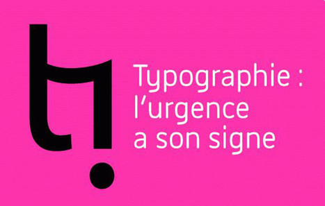 Influencia - à ne pas manquer - Typographie : l'urgence a son signe | re-inventing ourselves every day | Scoop.it