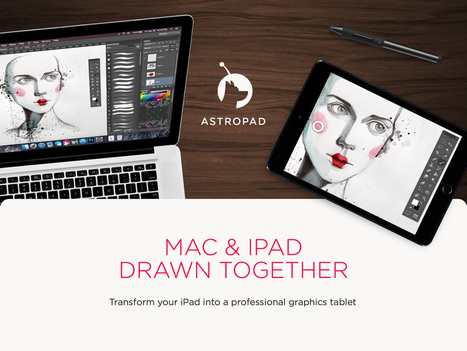 Astropad - Your Mac & iPad Drawn Together | TabletsyTabletes | Scoop.it