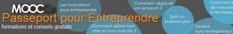 MOOC de l'Entrepreneuriat : Passeport pour Entreprendre | Tic et enseignement | Scoop.it