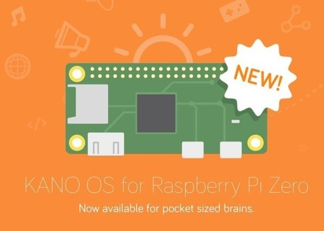 Kano OS Released For Raspberry Pi Zero Mini PC - Geeky Gadgets | Raspberry Pi | Scoop.it