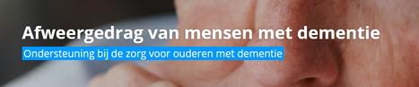Afweergedrag van mensen met dementie   Team Utrechtse Zorgacademie en Gooise Zorgacademie MBO Utrecht   Scoop.it