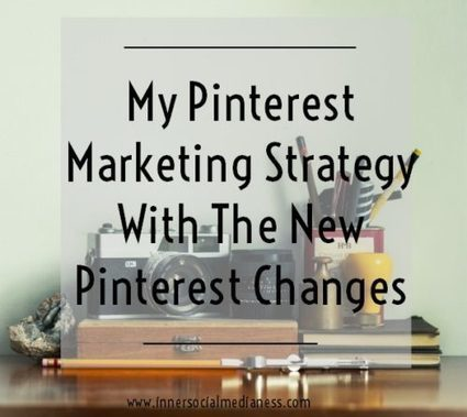 My Pinterest Marketing Strategy with the New Pinterest Changes | Pinterest tips & more | Scoop.it