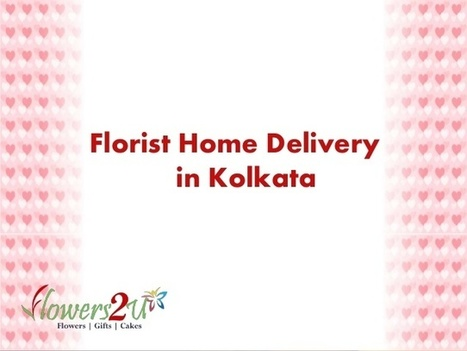 Get best service for Florist home delivery in Kolkata | florist in bangalore | Scoop.it