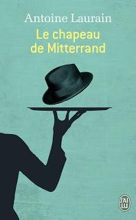 Le chapeau de Mitterrand - De la plume au clavier - Ecrivain Conseil et Rédactrice | De la plume au clavier | Scoop.it