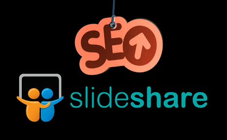 Tips To Get Maximum SEO Benefits From SlideShare | Digital-News on Scoop.it today | Scoop.it