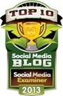 Top 10 Social Media Blogs, The 2013 Winners! | Social Media Examiner | How to Social Media 101 | Scoop.it