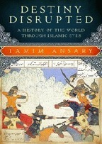 'Destiny Disrupted: A History of the World Through Islamic Eyes' | Global education = global understanding | Scoop.it