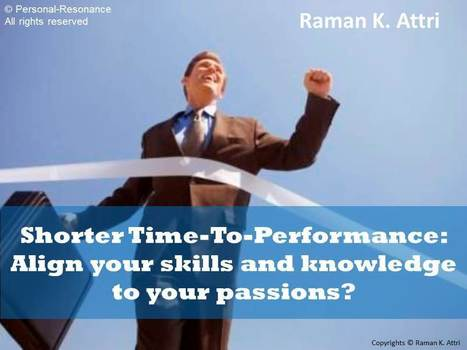 Align your learning and skills to your passions | Personal Resonance © - Accelerating Time-to-Expertise | Scoop.it
