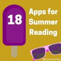 18 Apps for Summer Reading - ClassTechTips.com | idevices for special needs | Scoop.it