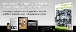Free Guide to Self-Publishing eBooks & iPad Apps Now Available | ePublish a Book | offene ebooks & freie Lernmaterialien (epub, ibooks, ibooksauthor) | Scoop.it