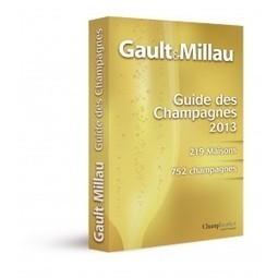 Guide des Champagnes 2013 - Gault Millau | Champagne.Media | Scoop.it