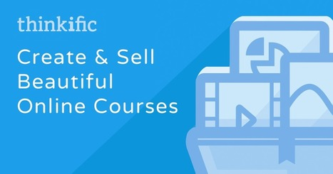 Thinkific: Sell on-line courses on your own site | technologies | Scoop.it