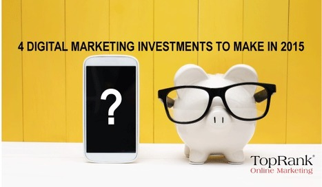 4 Digital Marketing Investments All Companies Need to Make | Social Media Useful Info | Scoop.it