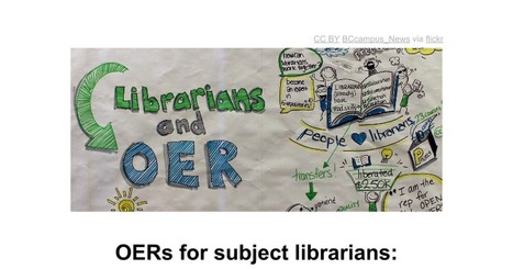 OERs for subject librarians | Libraries and eLearning | Scoop.it