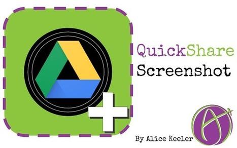 QuickShare Screenshot: Recorta, guarda y comparte tus imágenes directamente en #GoogleDrive con tus alumnos | Educacion, ecologia y TIC | Scoop.it