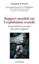 Editorial : Premier «Rapport mondial sur l'exploitation sexuelle»   #Prostitution : trafic et tourisme sexuel (french AND english)   Scoop.it
