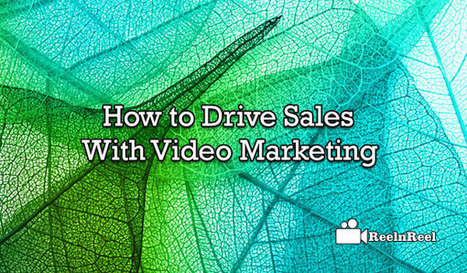 How to Drive Sales with Video Marketing | Video Marketing | Scoop.it